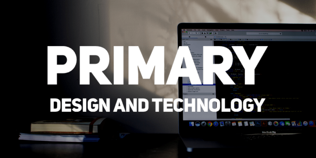Primary Design & Technology